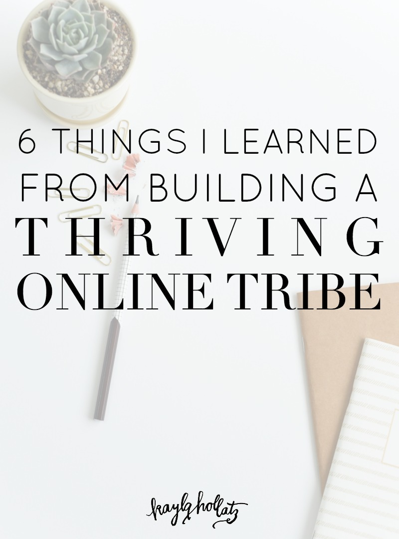 Tremendous 6 Things I Learned From Building A Thriving Online Tribe Kayla Inspirational Interior Design Netriciaus
