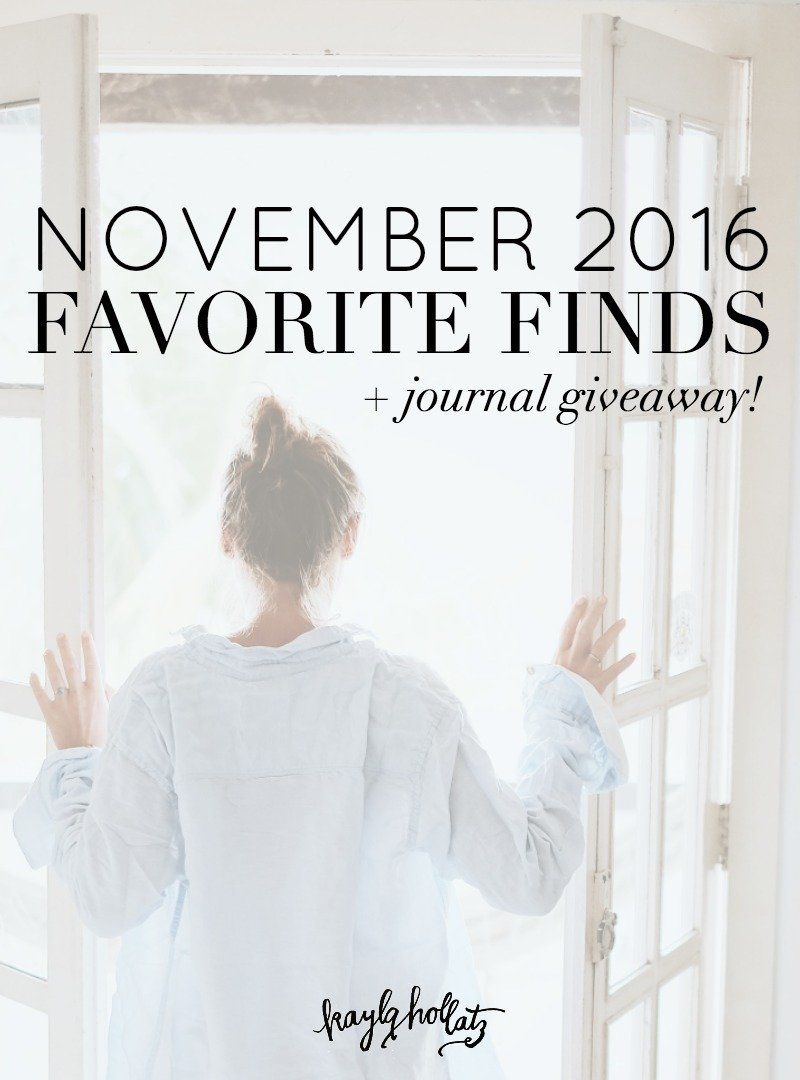 November 2016 Favorite Finds by Kayla Hollatz
