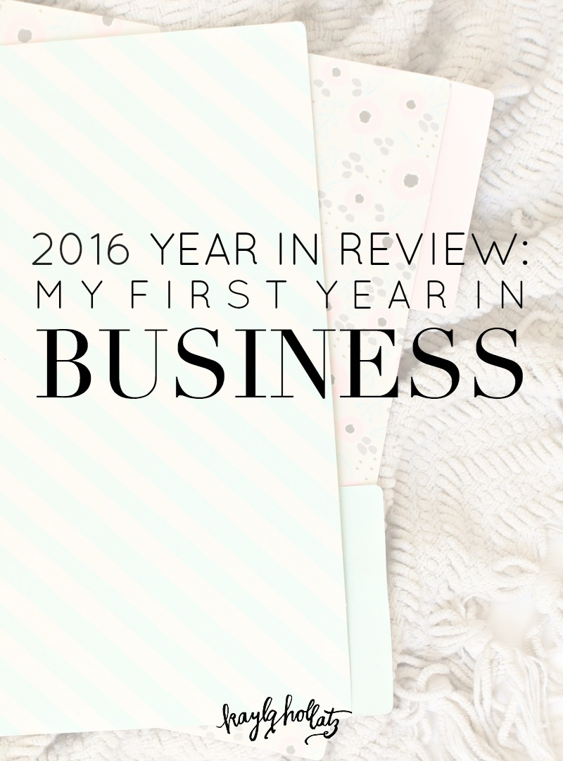 I'm reviewing my first year of business as an online entrepreneur in this 2016 review! Kayla Hollatz