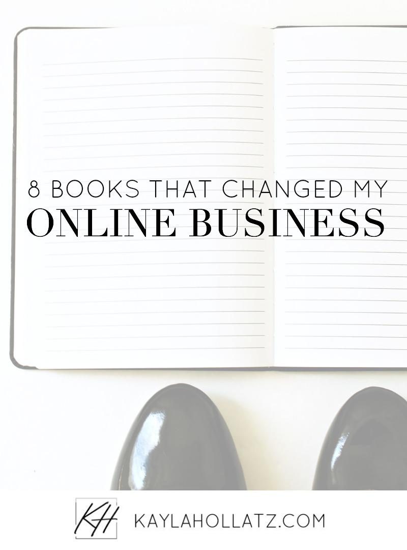 8 books that changed my online business for the better by Kayla Hollatz, Copywriter, Brand Strategist + Content Creator