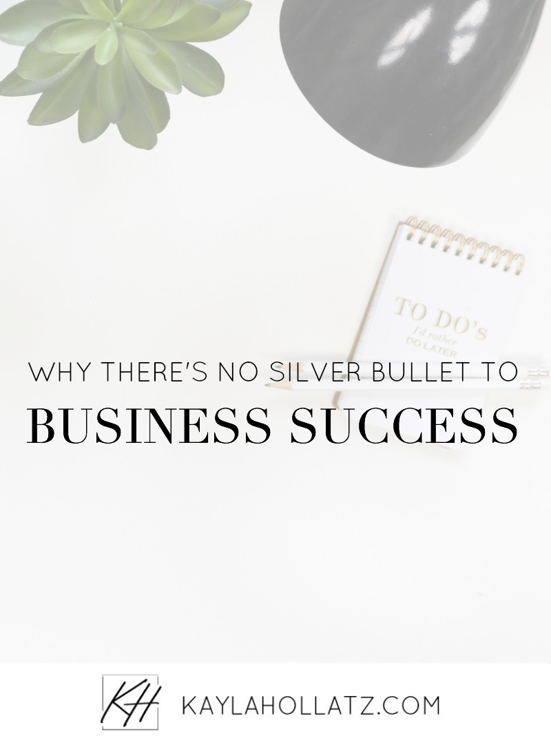 There's No Silver Bullet in Online Business / Copywriting and Ghostwriting / Kayla Hollatz