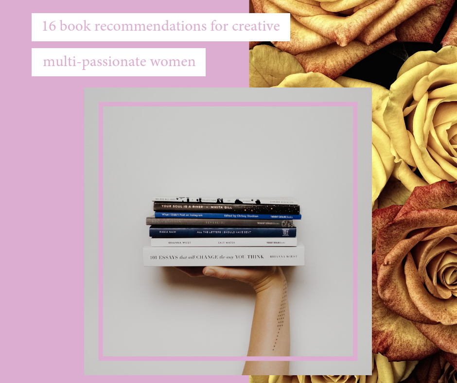 16 book recommendations for creative, multi-passionate women