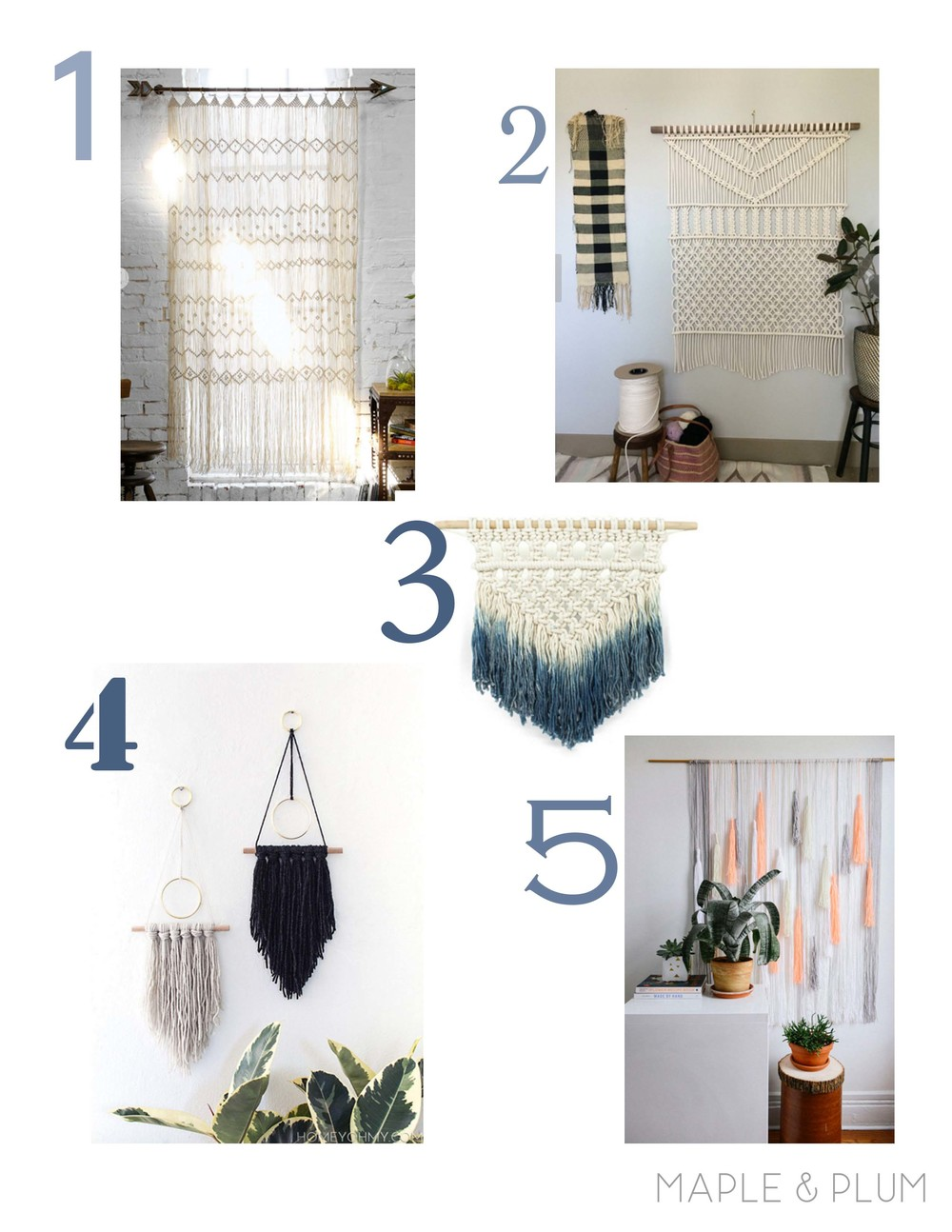 1. U rban Outfitters Magical Thinking Macrame Wall Hanging   http://www.urbanoutfitters.com/urban/catalog/productdetail.jsp?id=31517535  2.  Etsy Macrame Wall Hanging by HollyMuellerHome   https://www.etsy.com/listing/195741203/macrame-wall-hanging-forest?ref=related-0  3.  Moorea Seal Dip Dyed Macrame Wall Hanging    http://www.mooreaseal.com/products/dip-dyed-macrame-wall-hanging-1   4.  Homey On My DIY Modern Yarn Hanging   http://www.homeyohmy.com/diy-modern-yarn-hanging/   5..  Design Love Fest Make It Wall Hanging  http://www.designlovefest.com/2015/07/make-it-wall-hanging/