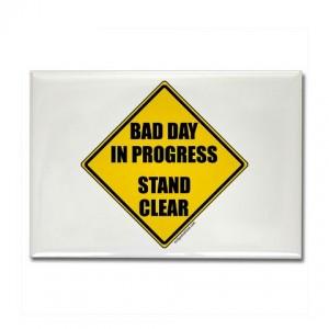Bad day in progress