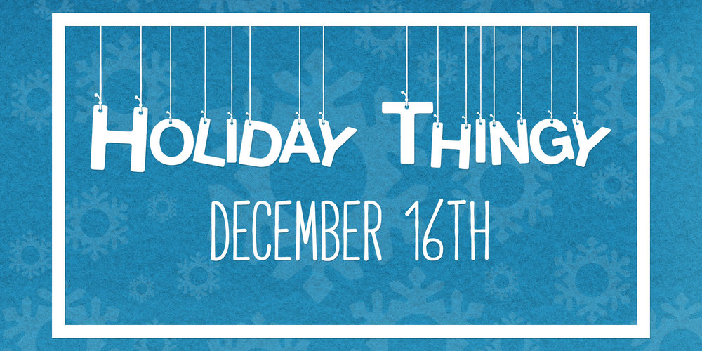 Holiday Thingy 2017 -- Eventbrite image (2017-12-16).jpg