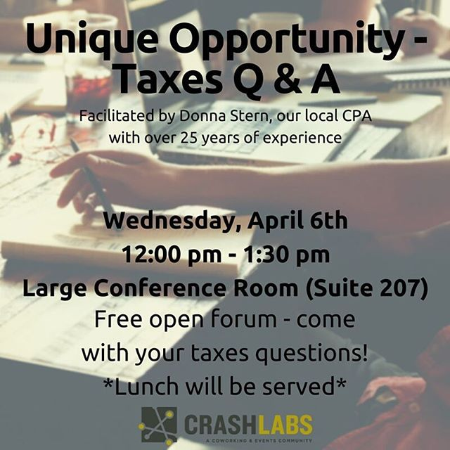 #taxseason is here! CrashLabs is holding a free open forum for you to ask Donna Stern, a local #CPA with over 25 years of experience, about any tax question you may have -- whether you filed your return already or not! See you this Wednesday at noon in Suite 207, #lunch will be served! Limited seating, please RSVP https://www.eventbrite.com/e/unique-opportunity-taxes-q-a-with-donna-stern-tickets-24243305379