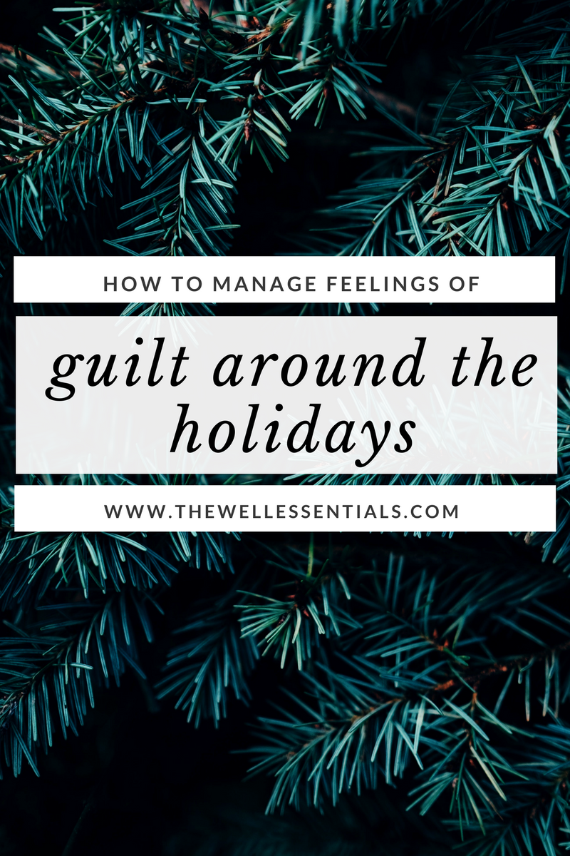 how to manage feelings of guilt around the holidays - the well essentials.png