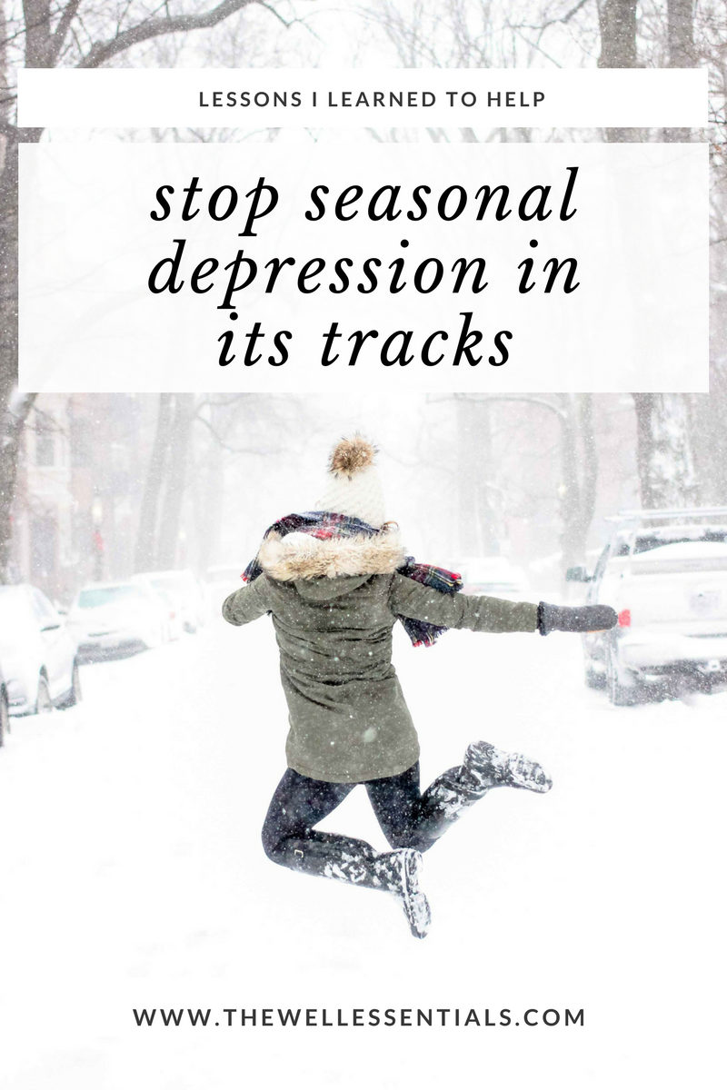 Stop Surviving Winter And Start Thriving: How I Learned To Stop Seasonal Depression (SAD) In It's Tracks And Bring More Sunshine Into Winter