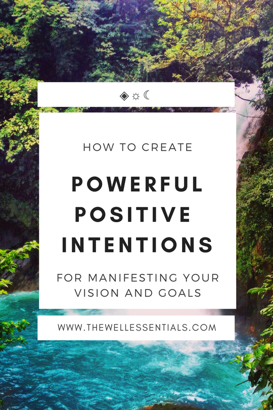 5 Tips for How You Can Set Powerful, Positive Intentions Of Your Own.png