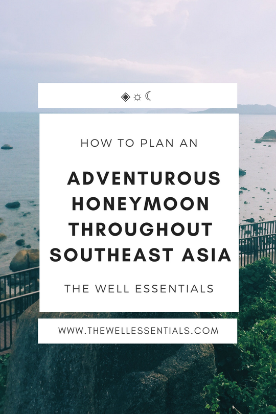 How To Plan An Adventurous Honeymoon Throughout Southeast Asia - The Well Essentials.png