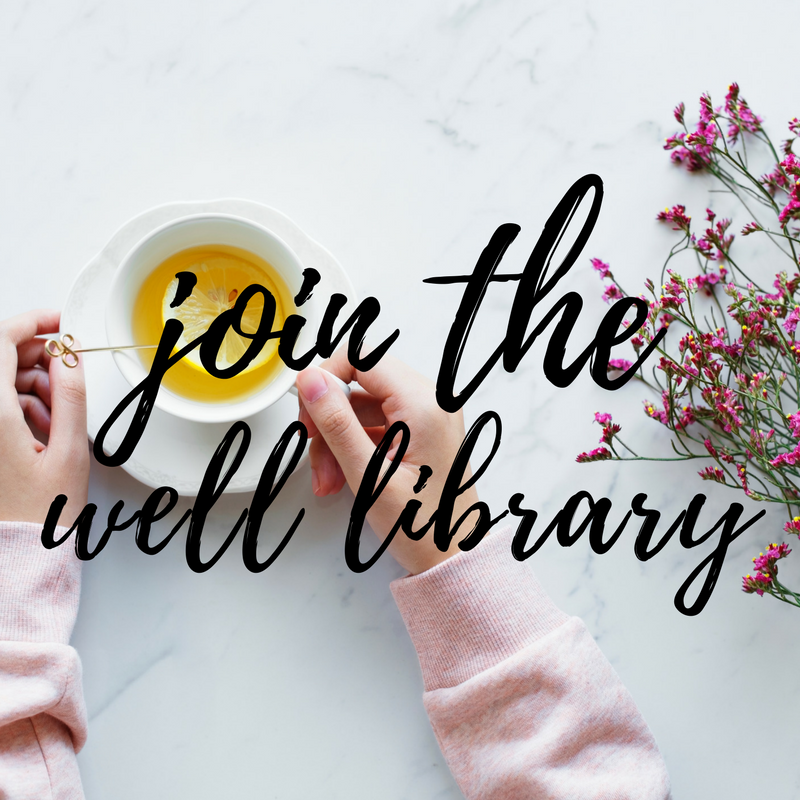 Join The Well Library - 100+ Dietitian Approved Resources To Help You Simplify Sustainable Healthy Living