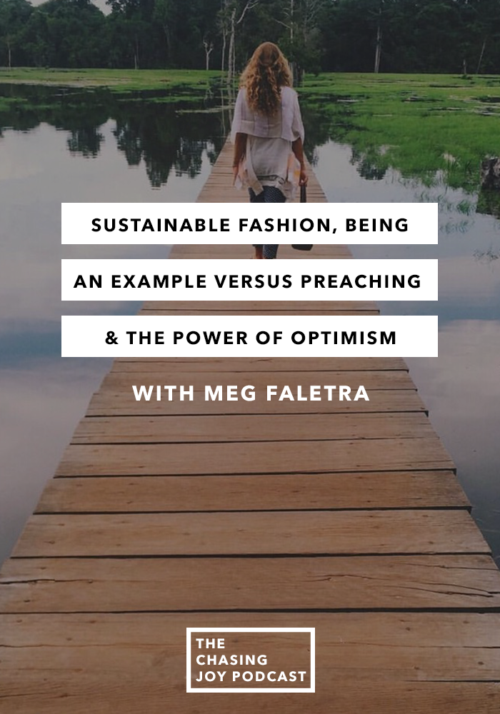 Episode 59: The Chasing Joy Podcast - Sustainable Fashion, Being An Example For Personal Impact, And The Power Of Optimism