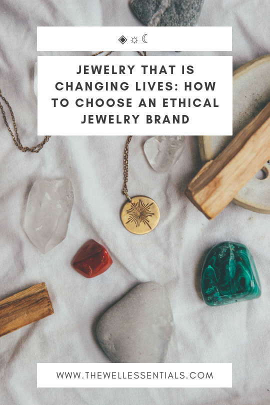 Jewelry That Is Changing Lives: How To Choose An Ethical Jewelry Brand