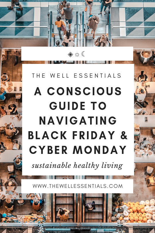 A Conscious Guide To Navigating Black Friday And Cyber Monday - The Well Essentials