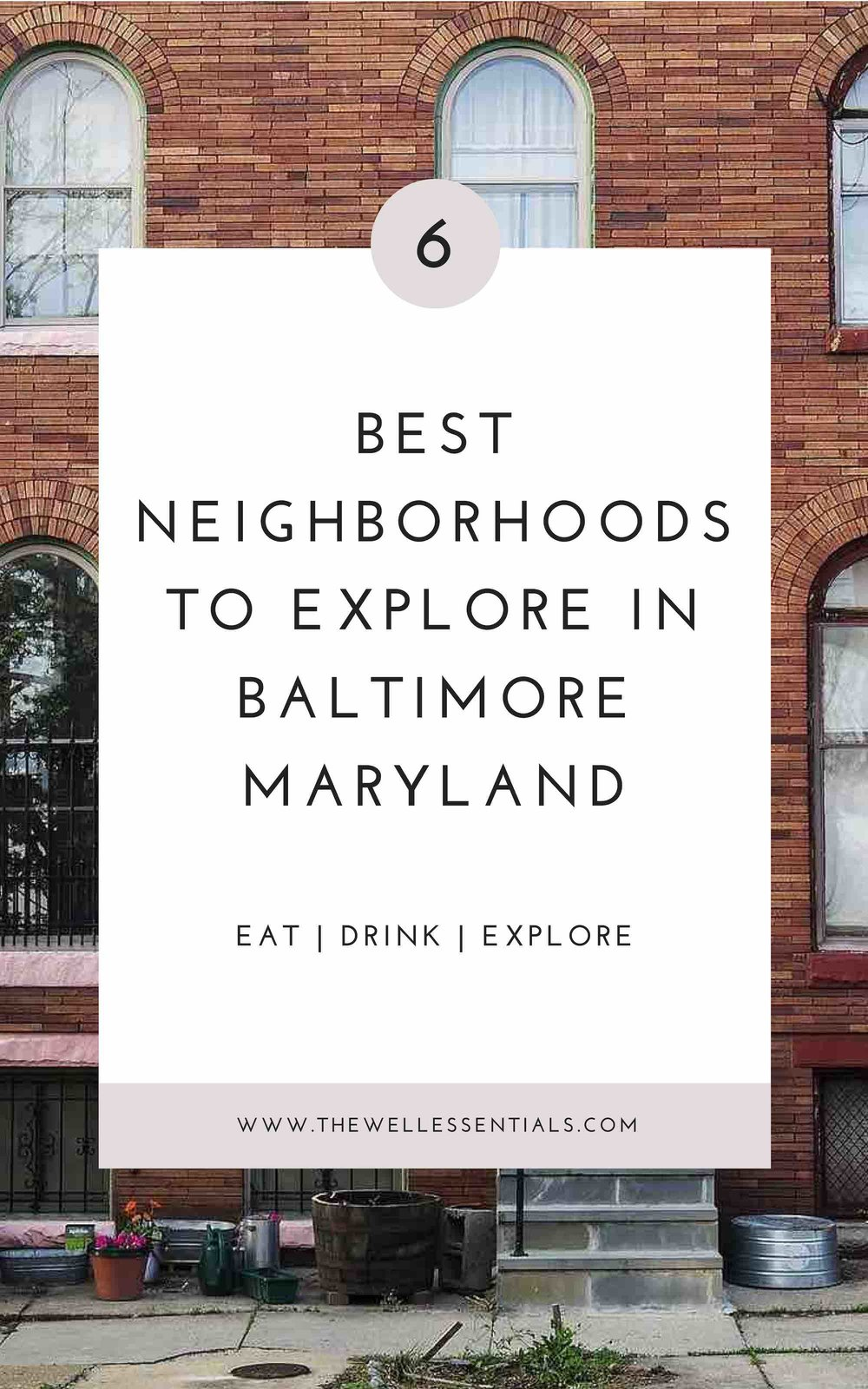 Six Best Neighborhoods In Baltimore Maryland To Explore