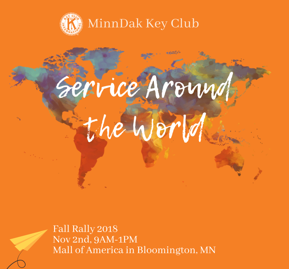 YOU'RE INVITED! - WHO: Key Clubbers from the Minnesota-Dakotas DistrictWHAT: Minn-Dak Fall Rally 2018WHERE: Mall of America in Bloomington, MNWHEN: November 2, 2018, 9am–2pm (Register by Oct. 19, 2018!)WHY: Join us for a fun filled day of service, training, and roller coaster rides! At Fall Rally, Key Clubbers will be able to meet new people from all over the district, get trained into their officer positions, participate in mock caucusing, and perform service projects!HOW MUCH: $55, plus the cost of an optional t-shirt and Mall of America activities.