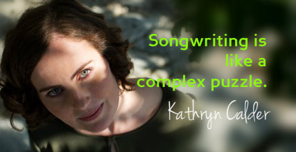 Kathryn Calder: Songwriting is like a complex puzzle.