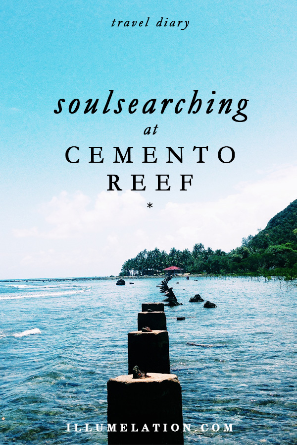 illumelation.com || travel diary || soul searching at cemento reef, baler, philippines.