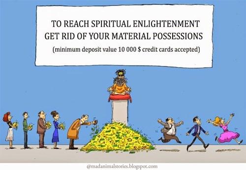 Spiritual Enlightenment Material Possessions, Funny | illumelation.com