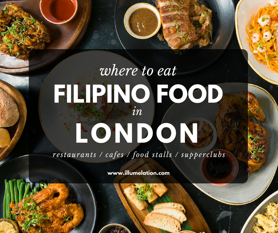 London Food Guide - Where to eat Filipino Food in London - Filipino Restaurants in London - illumelation.com