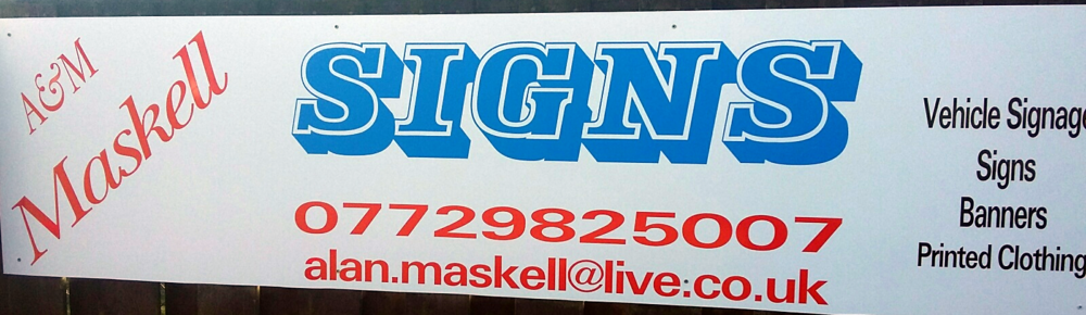 A&M Maskell Signs 07729825007 alan.maskell@live.co.uk