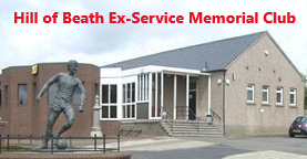 HILL OF BEATH EX-SERVICE MEMORIAL CLUB After match hospitality 01383 511339 or 01383 510407