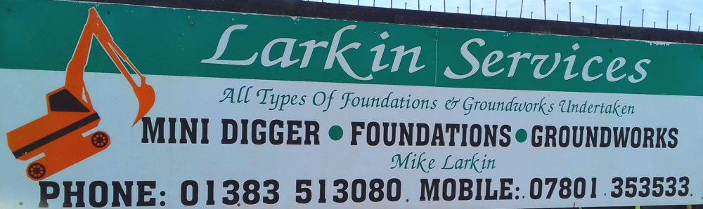 LARKIN SERVICES All types of foundations & groundworks undertaken 01383 513080 - 07801 353533