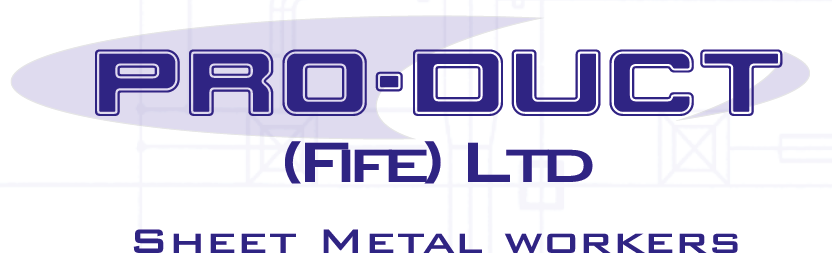 PRO - DUCT (Fife) Ltd Sheet metal workers - Cardenden Manufacture & installation of heating and ventilation duct systems 01592 720211 www.pro-duct.co.uk