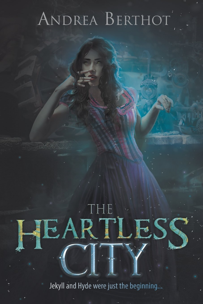THE HEARTLESS CITY by Andrea Berthot Curiosity Quills Press, August 2015