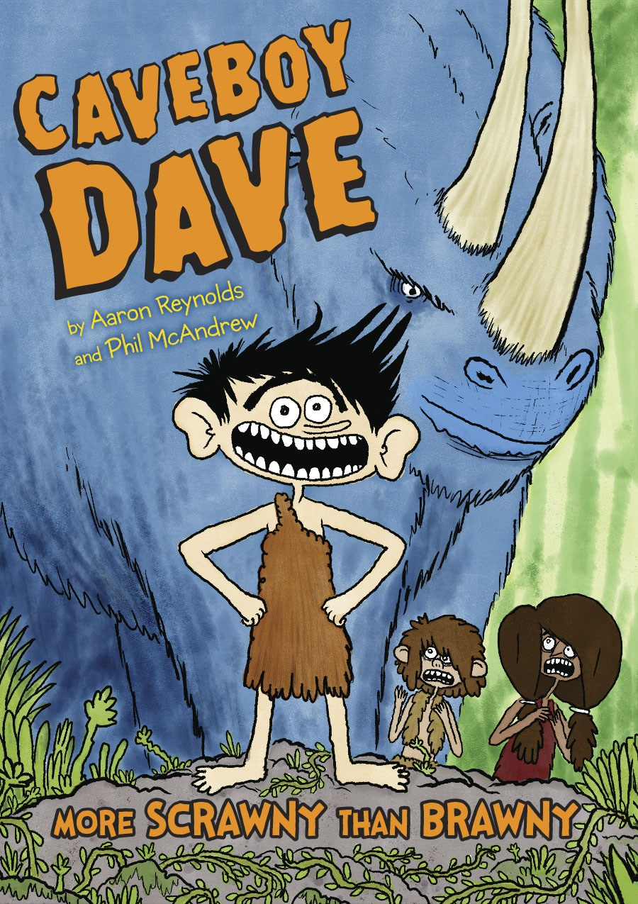 CAVEBOY DAVE: MORE SCRAWNY THAN BRAWNY by Aaron Reynolds, illustrated by Phil McAndrew (Viking Children's, Nov. 2016)