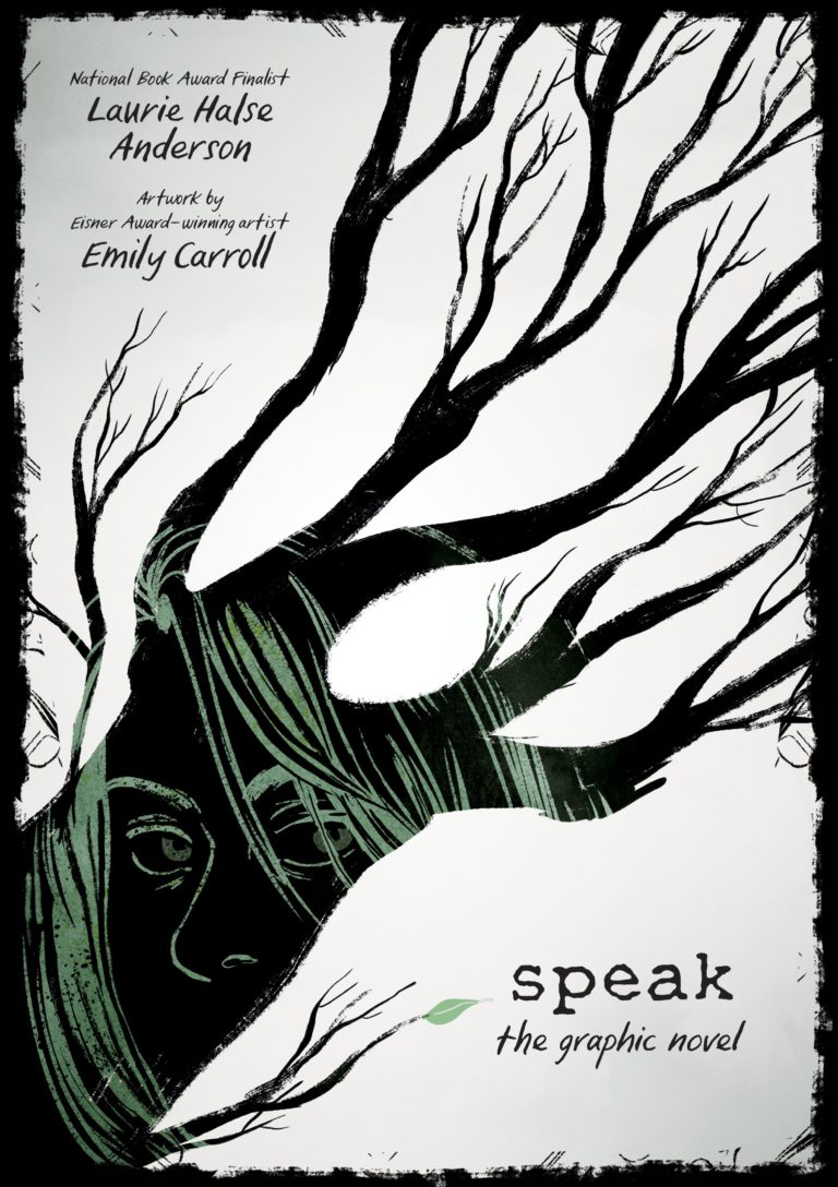 SPEAK: The Graphic Novel (FSG, Feb 2018) by Laurie Halse Anderson, art by Emily Carroll