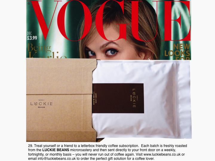 Vogue   Luckie Beans were back in the December edition of Vogue magazine.  This time our letterbox friendly packaging was the main talking point along with our coffee subscriptions.
