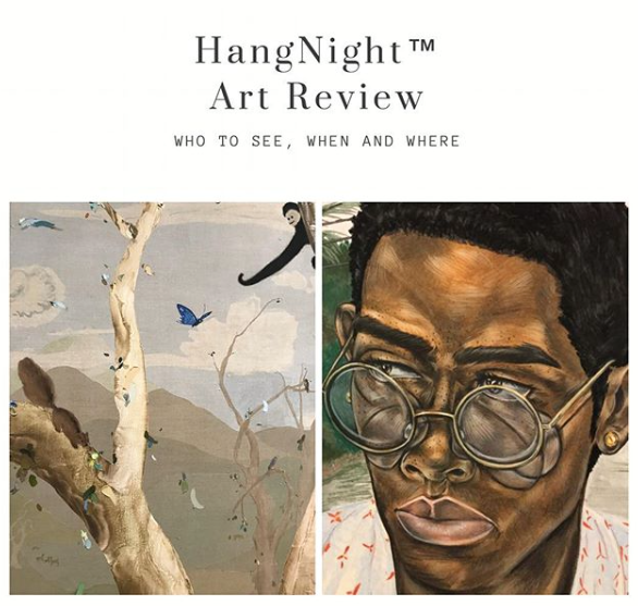 The Hang Night™ Art Review is available on the Heath Gallery instagram @heathgallery. Surveys include current shows and artist talk's in New York City museums, galleries and exhibiting members of the Hang Night™ community. This flier features Laura Owens (left) and Toyin Odutola (right).