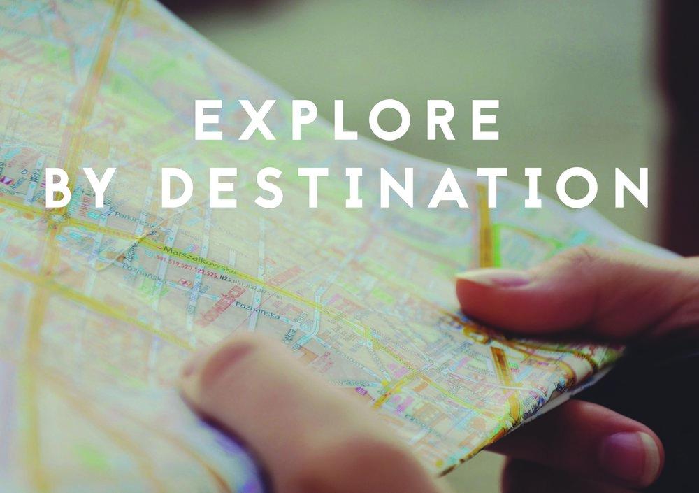 Explore by DESTINATION.jpg