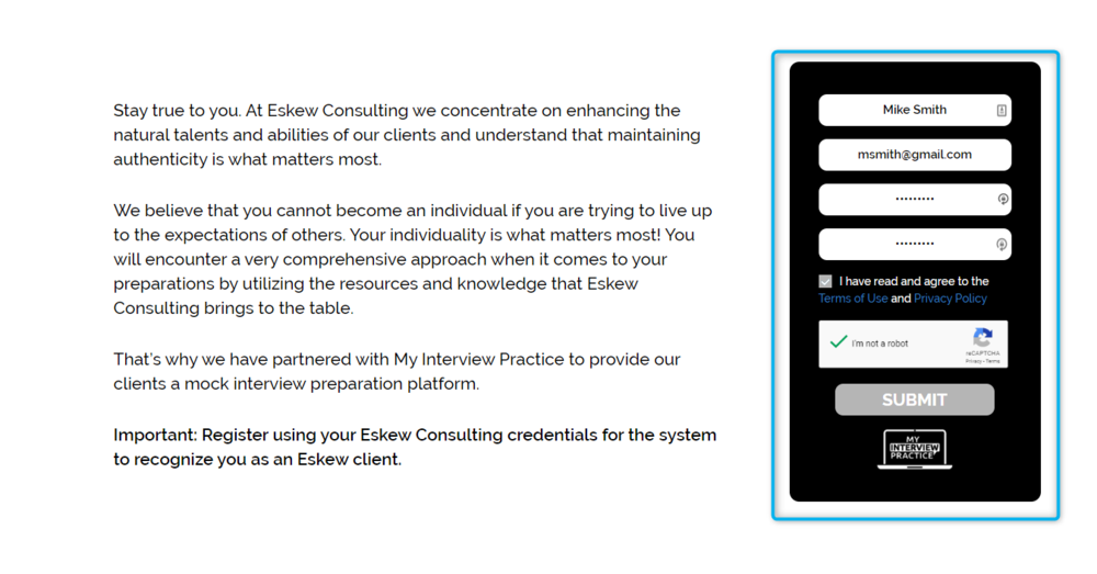 - Step 2: Complete the registration form on the right with your Eskew Consulting credentials. Use the email address you are using when corresponding with the Eskew team. If you submitted an input form on our site, use that email address.