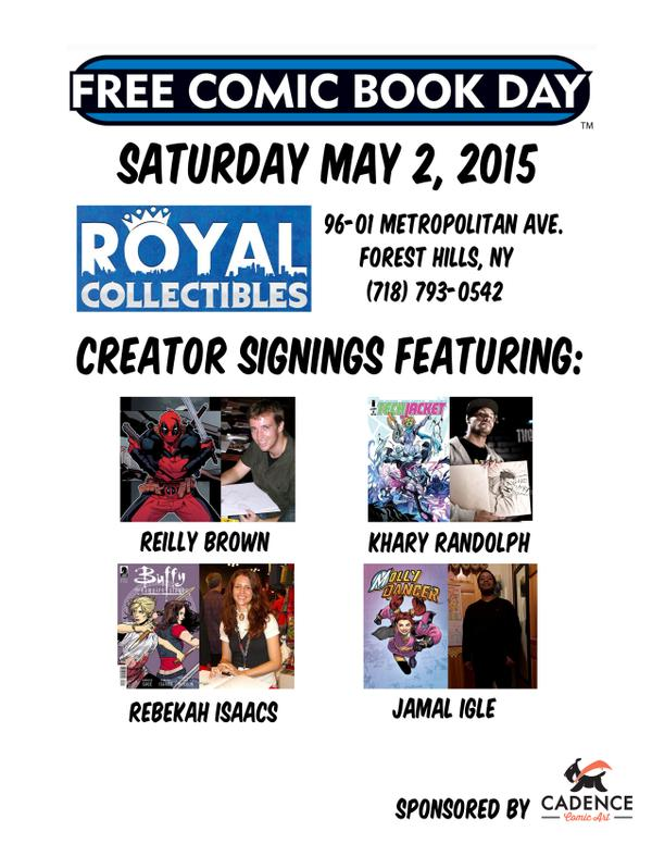 I'll be at Royal Collectibles in Forest Hills, NY for Free Comic Book Day TOMORROW!  Meet me along with, Jamal Igle, Rebekah Isaacs and Khary Randolph  Saturday May 2nd, from 6-8pm!
