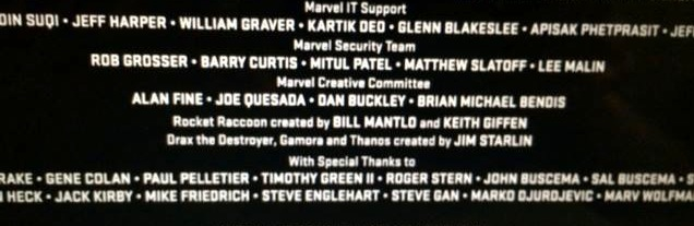 seanhowe :      Creator credits for GUARDIANS OF THE GALAXY characters:    Rocket Racoon created by BILL MANTLO and KEITH GIFFEN Drax the Destroyer, Gamora and Thanos created by JIM STARLIN   With Special Thanks to ARNOLD DRAKE • GENE COLAN • PAUL PELLETIER • TIMOTHY GREEN II • ROGER STERN • JOHN BUSCEMA • SAL BUSCEMA • STAN LEE • DON HECK • JACK KIRBY • MIKE FRIEDRICH • STEVE ENGLEHART • STEVE GAN • MARKO DJURDJEVIC • MARV WOLFMAN     Love it!