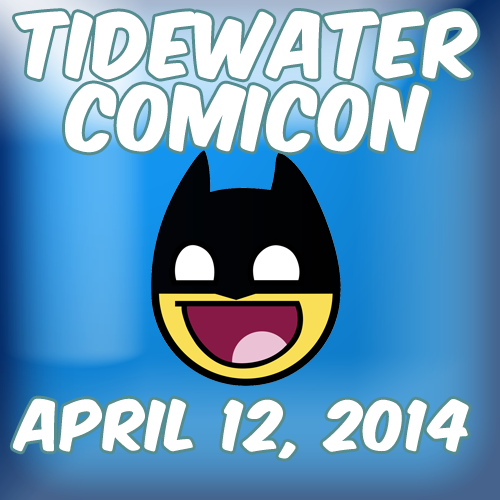 I'll be back in Virginia Beach this weekend for Tidewater Comic Con.  Swing on by and say hello!  For more information, check out the site here– https://www.facebook.com/tidewatercomicon