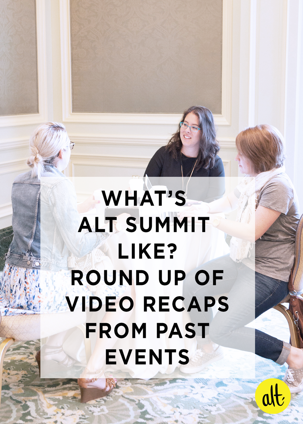 What-is-Alt-Summit-Like-Video-Recap-Round-up