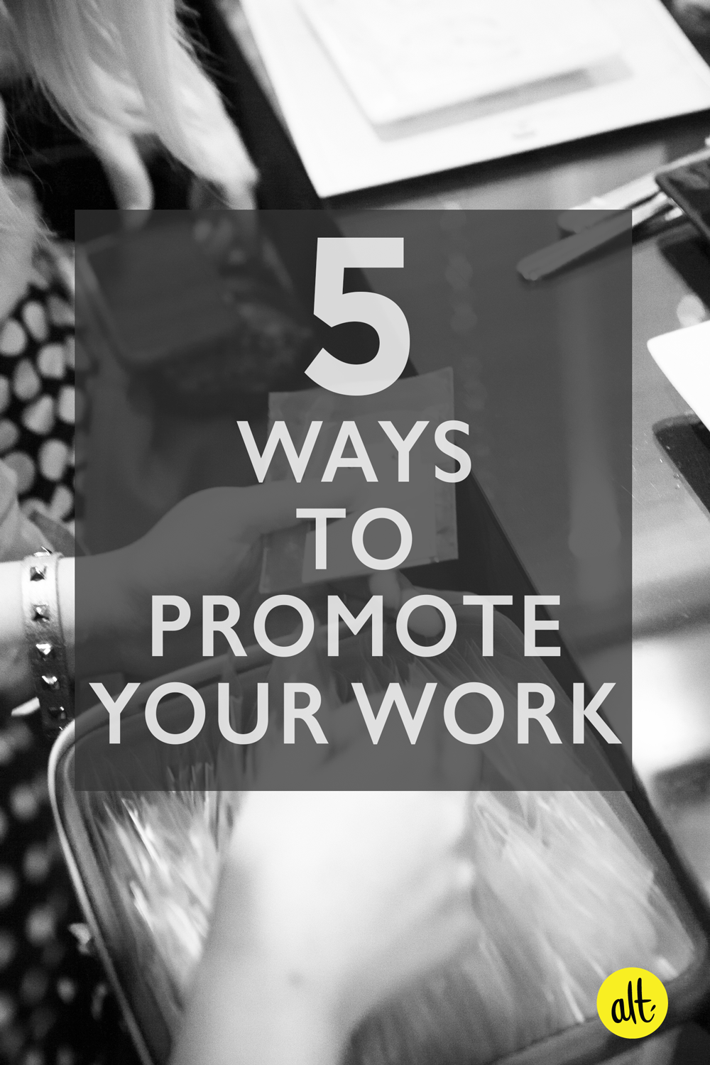 5-ways-to-promote-your-work