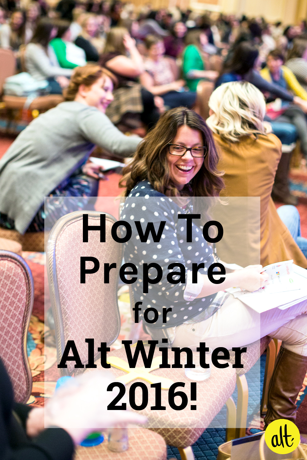 three things you can do today to prepare for Alt Summit 2016!