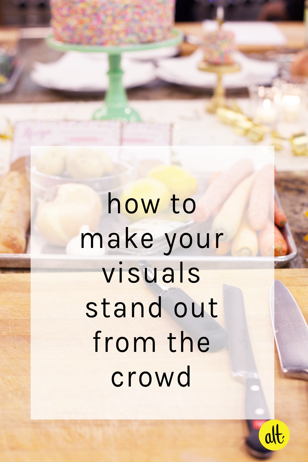 Four ways to make your visual branding stand out from the crowd, along with tips for where to find those crave worthy props and get imagery if you're not a photographer.