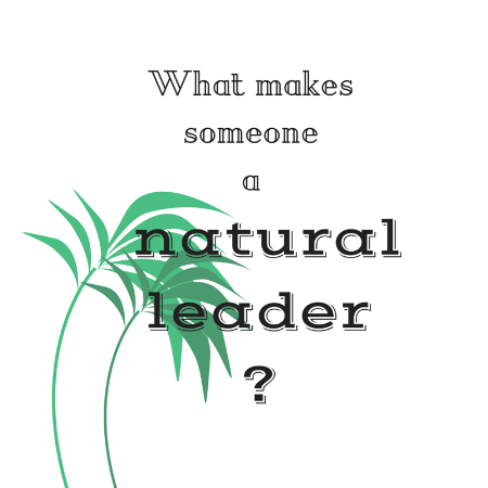 what makes a natural leader