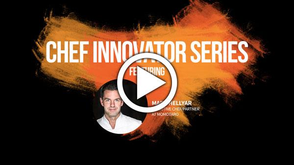 Chef Innovator Series with Mark Hellyar