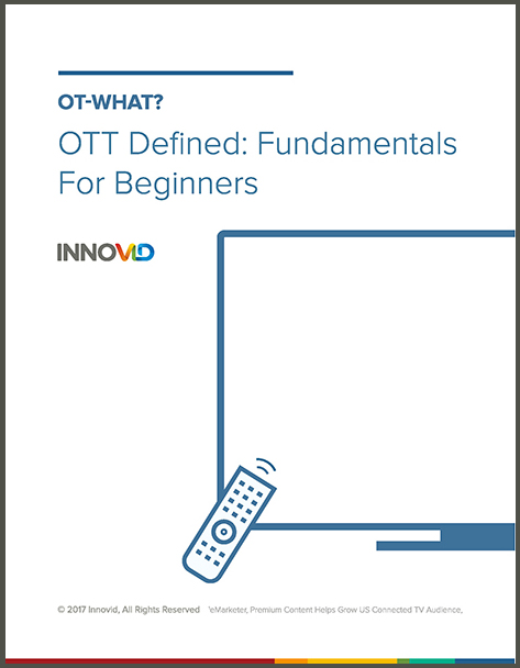 OTT Defined: Fundamentals for beginners - In this beginner's guide, you'll learn the vocabulary and fundamentals of OTT advertising, including the differences between key industry terms, as well as unique formats and approaches for OTT.