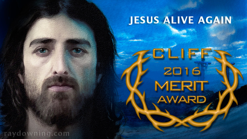 Jesus Alive Again Ray Downing CLIFF Award.jpg