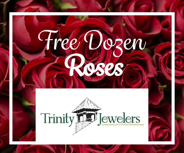 When you spend over $250 at Trinity, get a free dozen of roses.