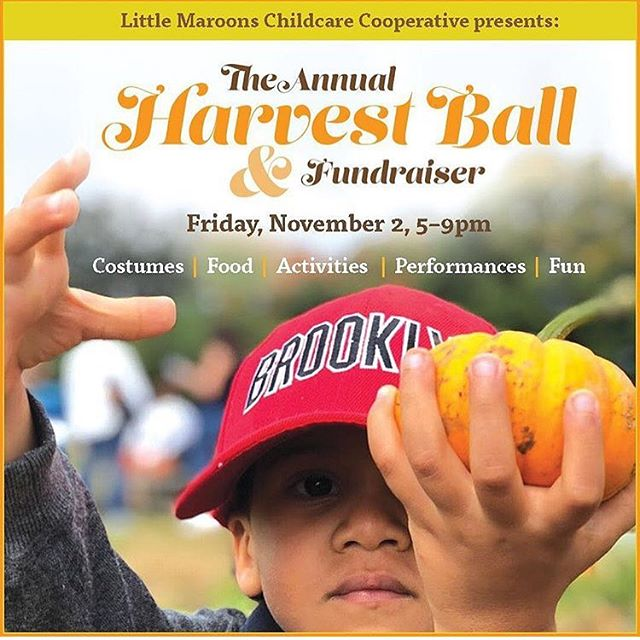 Our friends from Little Maroons Childcare Cooperative are celebrating their Annual Harvest Ball and Fundraiser this Friday, November 2nd, 5-9pm! Join them celebrating Fall season with activities and performances for all ages. Buy your tickets or make your donations! Link in @littlemaroons bio #communityfirst #celebratefall  #harvestball #brooklynpreschool #fall #autumn