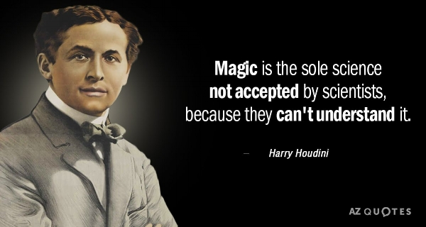 Quotation-Harry-Houdini-Magic-is-the-sole-science-not-accepted-by-scientists-because-65-89-54.jpg