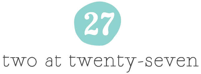 Two at Twenty Seven